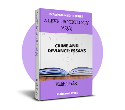 A Level Sociology (AQA) Crime and Deviance: Essays